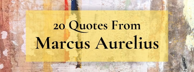 20 quotes from Marcus Aurelius