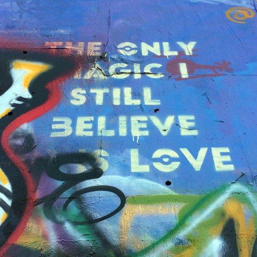 Graffiti art: The only magic I still believe is love