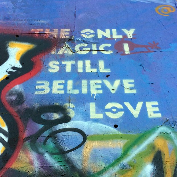 Graffiti art: The only magic I still believe is love